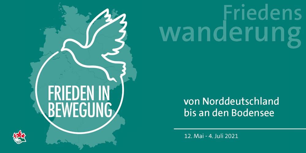 Frieden in Bewegung 2021 - Friedenswanderung von der Nordsee zum Bodensee   Ohne Rstung Leben